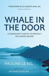 Whale in the Door by Pauline Le Bel - Caitlin Press