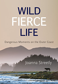 Wild Fierce Life by Joanna Streetly - Caitlin Press