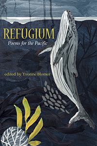 Refugium, Poems for the Pacific Edited by Yvonne Blomer - Caitlin Press